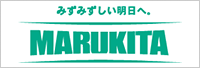 マルキタ - MARUKITA CO.,LTD.